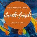 druck-frisch!